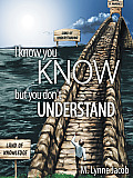 I Know You Know: But You Don't Understand