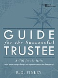 Guide for the Successful Trustee: A Gift for the Heirs