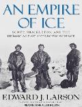 Empire of Ice: Scott, Shackleton, and the Heroic Age of Antarctic Science