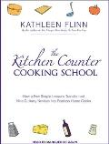 Kitchen Counter Cooking School: How a Few Simple Lessons Transformed Nine Culinary Novices Into Fearless Home Cooks