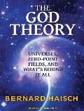 God Theory: Universes, Zero-Point Fields and What's Behind It All Cover