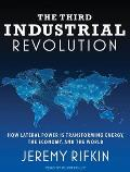 The Third Industrial Revolution: How Lateral Power Is Transforming Energy, the Economy, and the World Cover