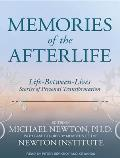 Memories of the Afterlife: Life-Between-Lives: Stories of Personal Transformation