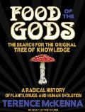 Food of the Gods: The Search for the Original Tree of Knowledge: A Radical History of Plants, Drugs, and Human Evolution