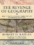 Revenge of Geography: What the Map Tells Us about Coming Conflicts and the Battle Against Fate Cover