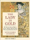 Lady in Gold: The Extraordinary Tale of Gustav Klimt's Masterpiece, Portrait of Adele Bloch-Bauer