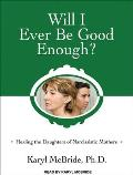 Will I Ever Be Good Enough?: Healing the Daughters of Narcissistic Mothers Cover