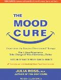 The Mood Cure: The 4-Step Program to Take Charge of Your Emotions---Today