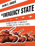The Emergency State: America's Pursuit of Absolute Security at All Costs
