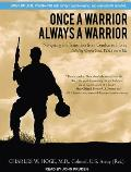Once a Warrior---Always a Warrior: Navigating the Transition from Combat to Home---Including Combat Stress, Ptsd, and Mtbi Cover
