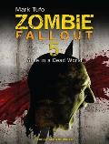 Zombie Fallout 5: Alive in a Dead World (Zombie Fallout)
