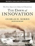 Dawn of Innovation: The First American Industrial Revolution