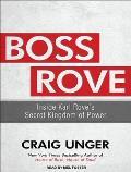 Boss Rove: Inside Karl Rove's Secret Kingdom of Power
