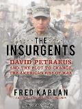 Insurgents: David Petraeus and the Plot to Change the American Way of War