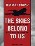 Skies Belong to Us: Love and Terror in the Golden Age of Hijacking
