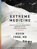 Extreme Medicine: How Exploration Transformed Medicine in the Twentieth Century