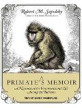 A Primate's Memoir: A Neuroscientisti's Unconventional Life Among the Baboons