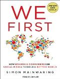 We First: How Brands and Consumers Use Social Media to Build a Better World Cover