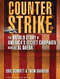 Counterstrike: The Untold Story of America's Secret Campaign Against Al Qaeda Cover