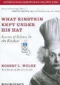 What Einstein Kept Under His Hat: Secrets of Science in the Kitchen