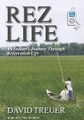 Rez Life: An Indian's Journey Through Reservation Life