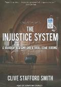 The Injustice System: A Murder in Miami and a Trial Gone Wrong