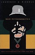 Nazi Psychoanalysis V1: Volume I: Only Psychoanalysis Won the War