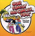 Our Family Has Cancer Too