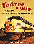 The Tootin' Louie: A History of the Minneapolis and St. Louis Railway Cover