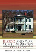 Blood & War At My Doorstep: North Carolina Civilians In The War Between The States Volume II by Brenda Chambers Mckean