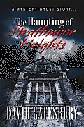 The Haunting of Strathmoor Heights: A Mystery/Ghost Story