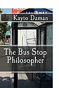 The Bus Stop Philosopher