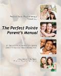 The Perfect Pointe Parent's Manual