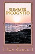Summer Incognito