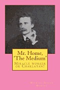 Mr. Home, 'The Medium'