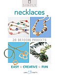 Simply Necklaces: 20 Beading Projects (Simply)