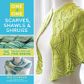 One + One: Scarves, Shawls &amp; Shrugs: 25+ Projects from Just Two Skeins (One + One) Cover