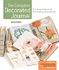 The Complete Decorated Journal: A Compendium of Journaling Techniques Cover