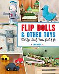Flip Dolls & Other Toys That Zip, Stack, Hide, Grab & Go