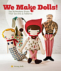 We Make Dolls Top Dollmakers Share Their Secrets & Patterns