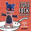 Return of the Stupid Sock Creatures: Evolutions, Mutations, and Other Creations Cover