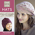 One + One: Hats: 30 Projects from Just Two Skeins (One + One) Cover