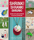 Shrink Shrank Shrunk Make Stylish Shrink Plastic Jewelry