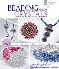 Beading with Crystals: 36 Simply Inspired Jewelry Designs
