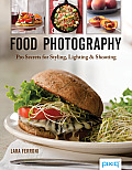 Food Photography Pro Secrets for Styling Lighting & Shooting
