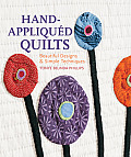 Hand Appliqued Quilts Beautiful Designs & Simple Techniques
