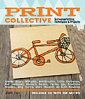 Print Collective: Screenprinting Techniques & Projects [With CDROM]