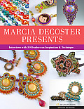 Marcia DeCoster Presents: Interviews with 30 Beaders on Inspiration & Technique (Spotlight on Beading)