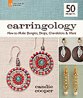 Earringology How to Make Dangles Drops Chandeliers & More