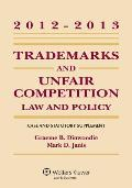 Trademark & Unfair Competition: Law Pol 2012-2013 Case Stat Supp
